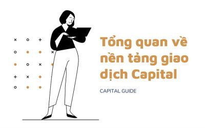 Tổng Quan Về Nền Tảng Giao Dịch Capital