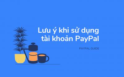 Những Lưu ý Khi Dùng Dành Cho Tài Khoản PayPal Mới