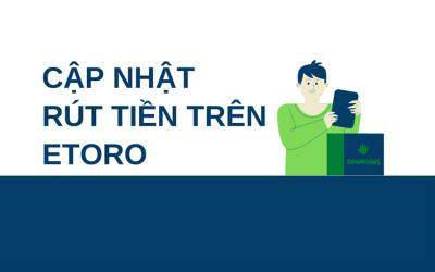Cập Nhật Tính Năng Mới Cho Thao Tác Rút Tiền Trên EToro